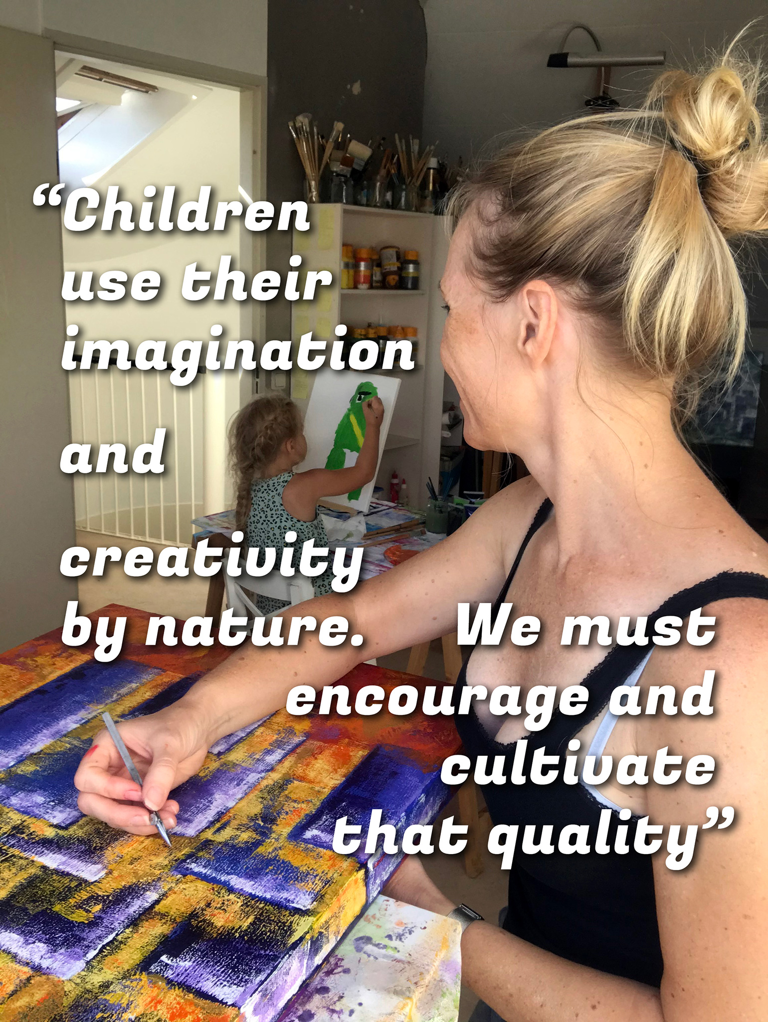 "2 MAAL EE | Elise Eekhout | Quote: ""Childern use their imagination and creativity by nature. We must encourage and cultivate that quality"""
